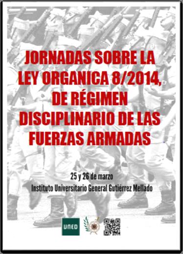 Jornadas sobre la ley orgánica 8/2014, de régimen disciplinario de las fuerzas armadas