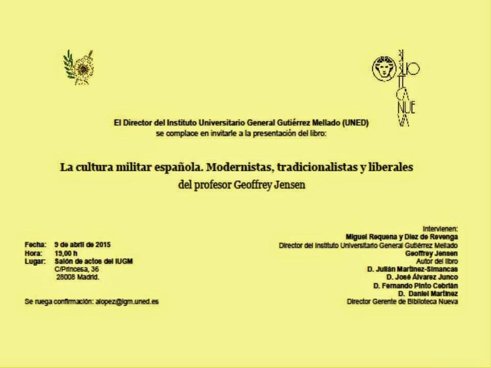 """""""LA CULTURA MILITAR ESPAÑOLA. MODERNISTAS, TRADICIONALISTAS Y LIBERALES"""