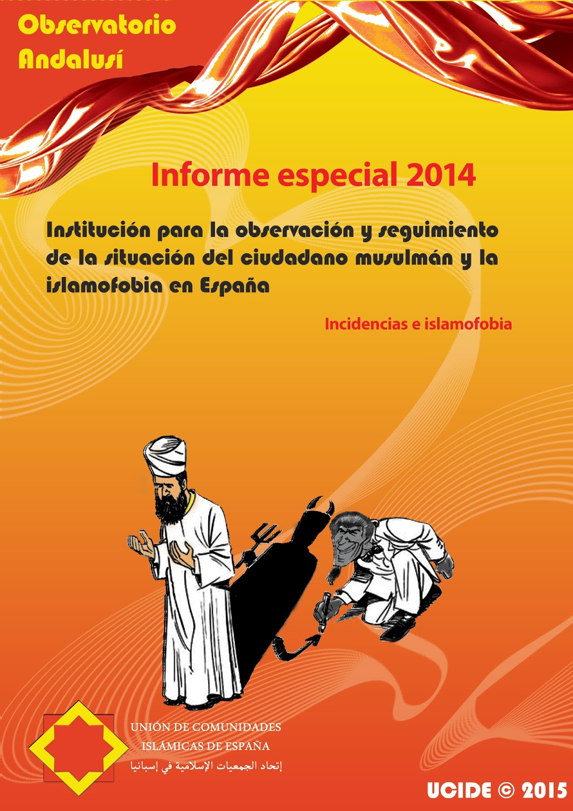 Informe especial J/2014, de incidencias y islamofobia
